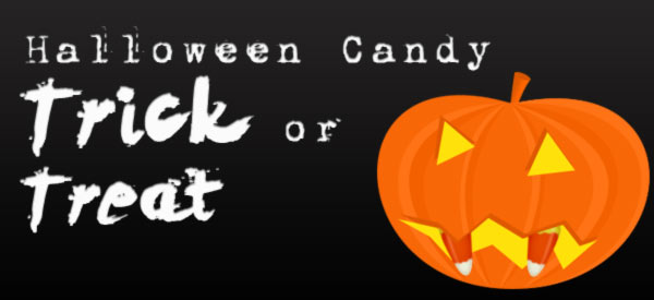 Halloween Candy: Trick or Treat?