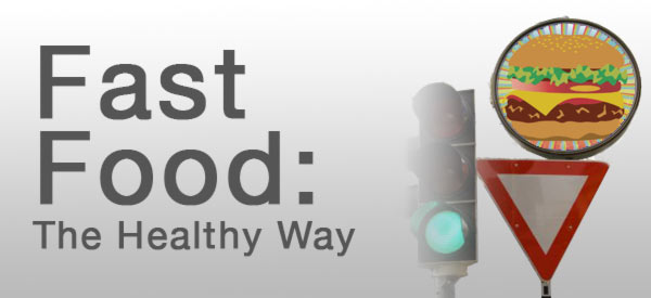 Fast Food the Healthy Way